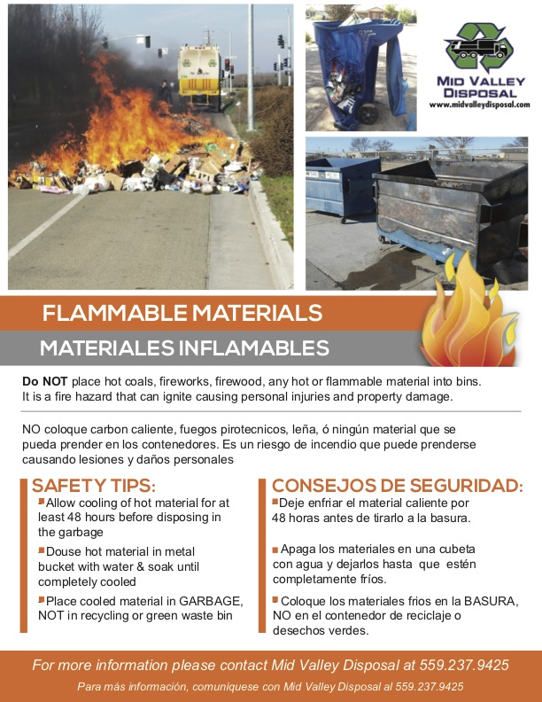 Do Not place hot coals, fireworks, firewood, any not or flammable material into bins. It is a fire hazard that can ignite causing personal injuries and property damage.  Safety Tips: Allow cooling of hot material for at least 48 hours before disposing in the garbage. Douse hot material in metal bucket with water & soak until completely cooled Place cooled material in Garbage, Not in Recycling or green waste bin.
